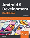 Android 9 Development Cookbook: Over 100 recipes and solutions to solve the most common problems faced by Android developers, 3rd Edition