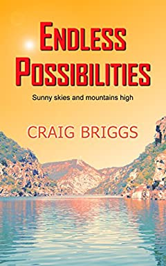 Endless Possibilities: Sunny skies and mountains high (The Journey Book 3)