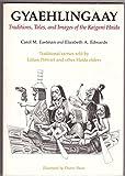 img - for Gyaehlingaay: Traditions, Tales and Images of the Kaigani Haida (Themes Burke Memorial Washington State Museum, Monographs, No 6) (English and Haida Edition) book / textbook / text book