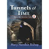 Tunnels of Time: A Moose Jaw Adventure (Moose Jaw Adventure Series Book 1)