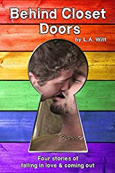 Behind Closet Doors: Four stories of falling in love & coming out
