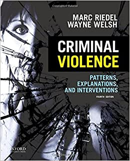 Criminal Violence: Patterns, Explanations, and Interventions