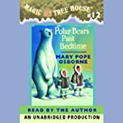 Magic Tree House, Book 12: Polar Bears Past Bedtime | Mary Pope Osborne