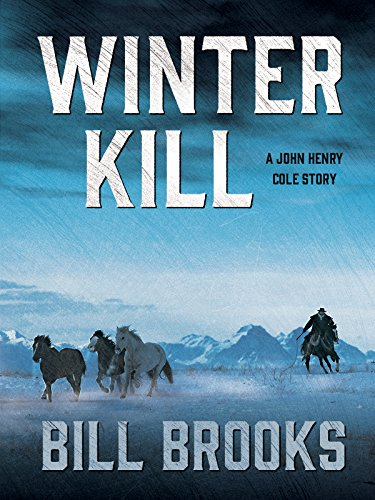 winter-kill-a-john-henry-cole-story-john-henry-cole-series-book-3