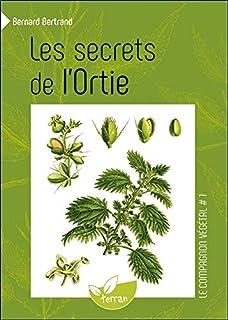 Les secrets de lortie (Le compagnon végétal)
