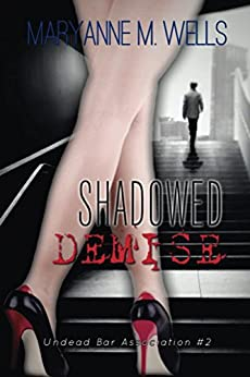 Shadowed Demise (Undead Bar Association Book 2) by [Wells, Maryanne]