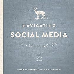 Navigating Social Media: A Field Guide