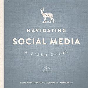 Navigating Social Media: A Field Guide Audiobook