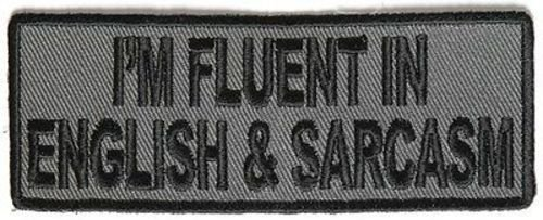 I'm Fluent in English And Sarcasm MC Club Embroidered Biker Vest Patch PAT-3315 heygidday