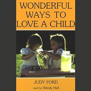 Wonderful Ways to Love a Child Hörbuch