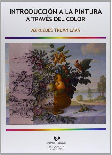 Descargar Libro Introducción A La Pintura A Través Del Color Mercedes Truan Laka