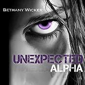 Unexpected Alpha: Aluna Series, Book 1 | Bethany Wicker