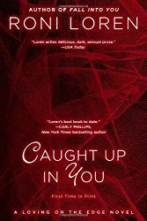 Caught Up In You (A Loving on the Edge Novel) by Loren, Roni (2013) Paperback