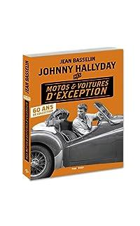 johnny hallyday mes motos et voitures d'exception - 60 ans de collection - relié