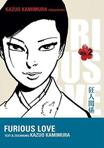 Furious Love 2 Taschenbuch – 17. März 2010 Kazuo Kamimura Carlsen 3551791627 Erotik