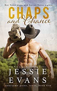 Chaps and Chance (Lonesome Point Texas Book 5) by [Evans, Jessie]