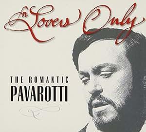 For Lovers Only: Romantic Pavarotti (2CD w/Bonus EP)