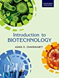 Introduction to Biotechnology, Ashim K. Chakravarty, 0198081812