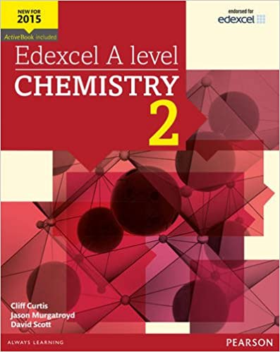Edexcel A Level Chemistry Student Book 2 + Active Book (Edexcel Gce Science 2015) by Dave Scott