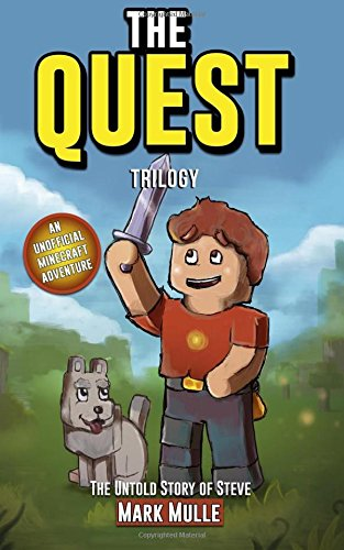 Read Online The Quest: The Untold Story of Steve Trilogy (The Unofficial Minecraft Adventure Short Stories) ebook