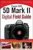 5d mark ii body - Canon EOS 5D Mark II Digital Field Guide