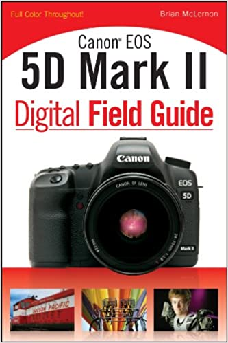 canon eos 5d mark ii guide to digital slr photography 1st first edition text only