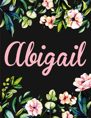 Download Abigail: Personalised Name Notebook/Journal Gift For Women & Girls 100 Pages (Black Floral Design) pdf