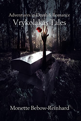 Adventures in Death and Romance: Vrykolakas Tales by [Bebow-Reinhard, Monette]