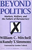 Beyond Politics, William C. Mitchell and Randy T. Simmons, 0813322081