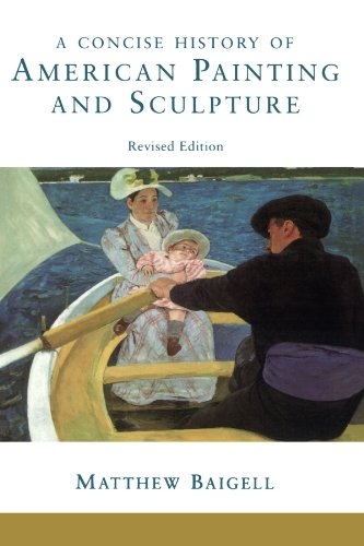- A Concise History Of American Painting And Sculpture: Revised Edition