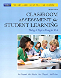 Classroom Assessment for Student Learning: Doing It Right - Using It Well (Assessment Training Institute, Inc.)