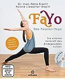 FaYo Das Faszien-Yoga: Die enorme Heilkraft des Bindegewebes nutzen - Von den bekannten Schmerzspezialisten - mit Übungs-DVD