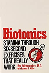 Biotonics: Stamina through six-second exercises that really work