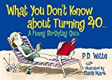img - for What You Don't Know About Turning 40: A Funny Birthday Quiz book / textbook / text book