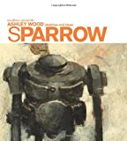 Sparrow - Ashley Wood Sketches and Ideas, Ashley Wood, 1600103405