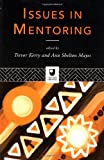 Issues in Mentoring, Trevor Kerry, Ann Shelton Mayes, 0415116813