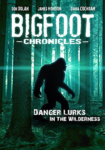 The Bigfoot Chronicles – Human Encounters with the Beast!