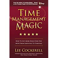 Time Management Magic: How To Get More Done Every Day And Move From Surviving To Thriving by Lee Cockerell (2015-01-02)