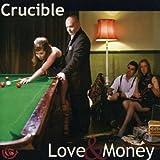 Love & Money by Crucible (2008-05-27)