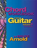 Chord Workbook for Guitar, Bruce E. Arnold, 0964863219