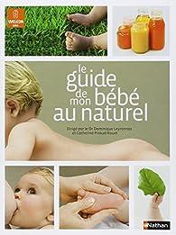 Le guide de mon bébé au naturel par Catherine Piraud-Rouet