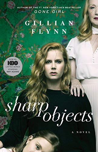 Sharp Objects : A Novel