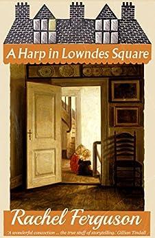 A Harp in Lowndes Square by [Ferguson, Rachel]