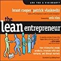 The Lean Entrepreneur: How Visionaries Create Products, Innovate with New Ventures, and Disrupt Markets Audiobook by Brant Cooper, Patrick Vlaskovits Narrated by Erik Synestvedt