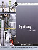 Pipefitting Level 3 Trainee Guide, Paperback (3rd Edition)
