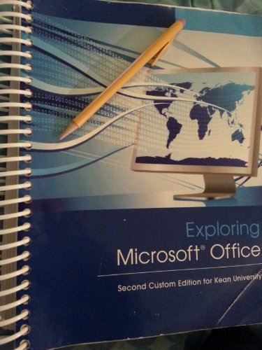 Exploring Microsoft Office Second Custom Edition For Kean University