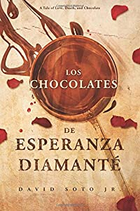 Los Chocolates De Esperanza Diamanté: A Tale of Love, Death, and Chocolate (Pierre Bernal de los Campos) (Volume 1)
