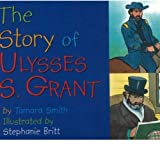 The Story Of Ulysses S. Grant