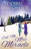 Front cover for the book Call Me Mrs. Miracle by Debbie Macomber