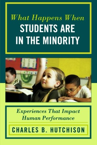 What Happens When Students Are in the Minority: Experiences that Impact Human Performance